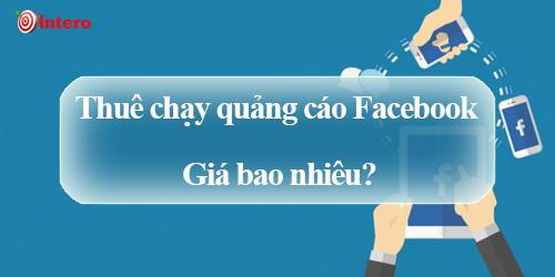 Thuê chạy quảng cáo Facebook giá bao nhiêu và Những điều cần lưu ý