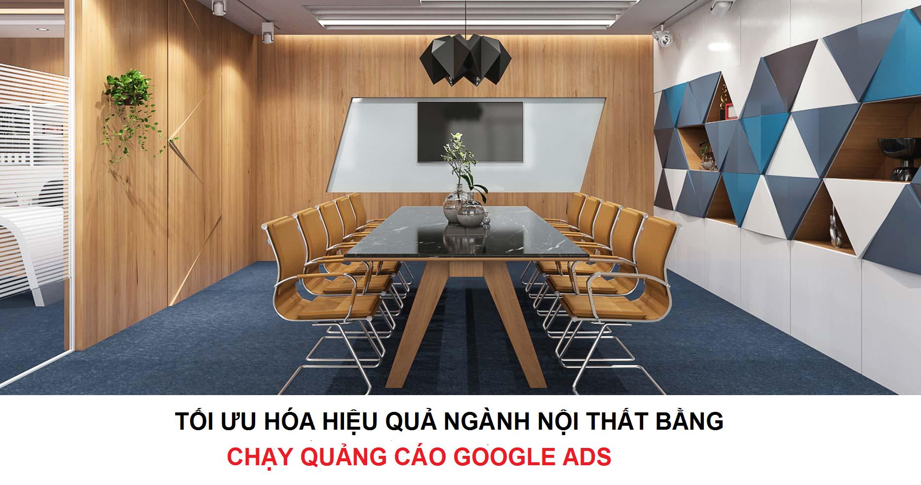 Chạy quảng cáo Adwords cho ngành Nội Thất - MẸO tối ưu hiệu quả 1