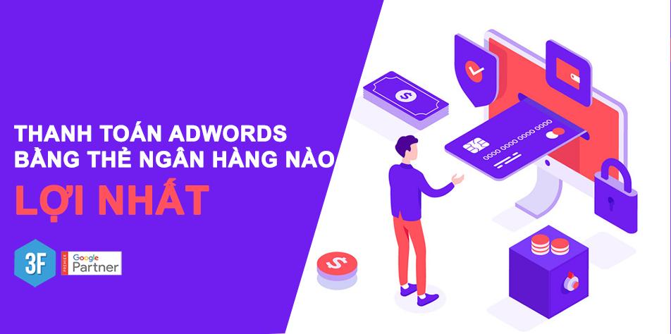 Thẻ nào có thể thanh toán Google Adwords tốt nhất hiện nay? 1