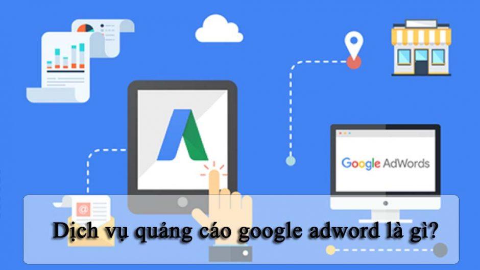Dịch vụ quảng cáo trên google adwords ở đâu uy tín, giá rẻ nhất hiện nay