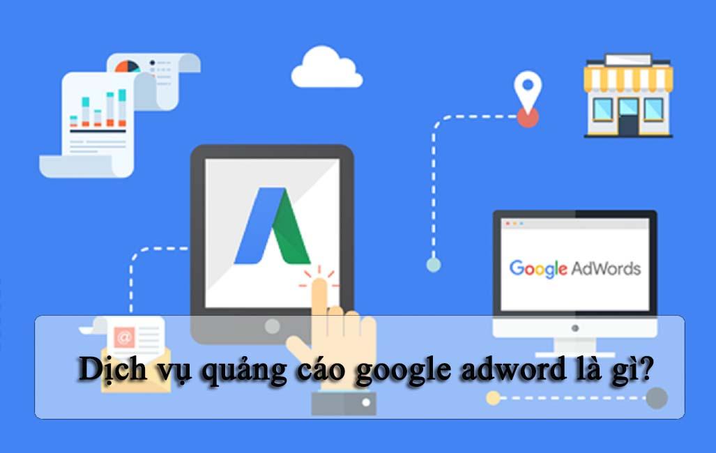 Dịch vụ quảng cáo google adword là gì?