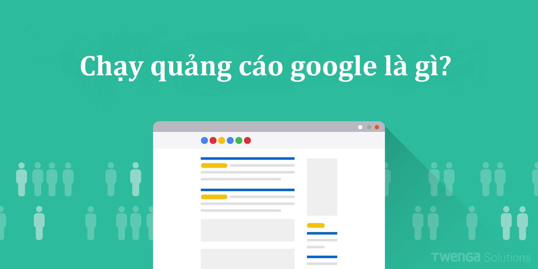Chạy quảng cáo google là gì?