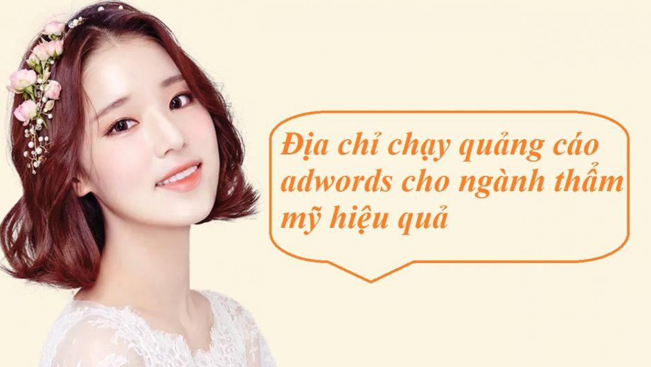 Địa chỉ chạy quảng cáo adwords cho ngành thẩm mỹ hiệu quả