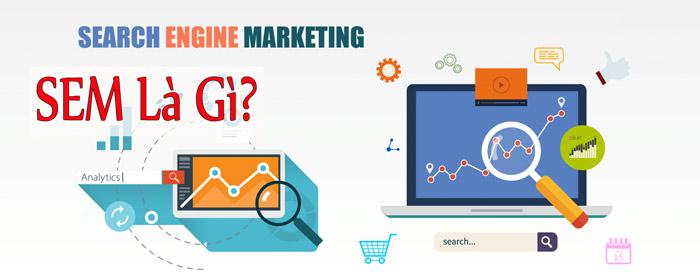 Thuật ngữ S.E.M là gì? Vì sao các doanh nghiệp cần SEM Marketing?