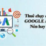 Thuê chạy quảng cáo google adwords- Nên hay không?