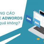 Đánh giá chạy quảng cáo google adwords có hiệu quả không?