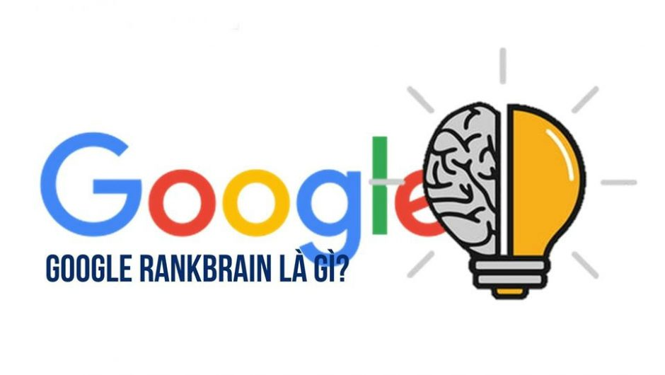 Google RankBrain là gì? Những tác động của RankBrain lên kết quả tìm kiếm