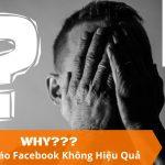 6 Lý do giải thích tại sao quảng cáo Facebook không hiệu quả
